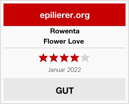 Rowenta Flower Love  Test